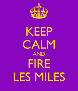 keep-calm-and-fire-les-miles