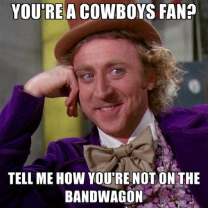 youre-a-cowboys-fan-tell-me-how-youre-not-on-the-bandwagon